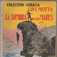 Libros antiguos: MOTTA,LUIGI LA SOMBRA DE LOS MARES., ..... Lote 54612164