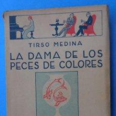 Libros antiguos: LA DAMA DE LOS PECES DE COLORES. TIRSO DE MOLINA. LOS HUMORISTAS, CALPE 1924. 214 PÁGINAS. Lote 54767119