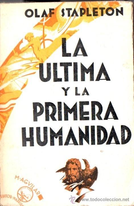 OLAF STAPLETON (STAPLEDON) : LA ÚLTIMA Y PRIMERA HUMANIDAD (AGUILAR, 1931) (Libros antiguos (hasta 1936), raros y curiosos - Literatura - Narrativa - Ciencia Ficción y Fantasía)