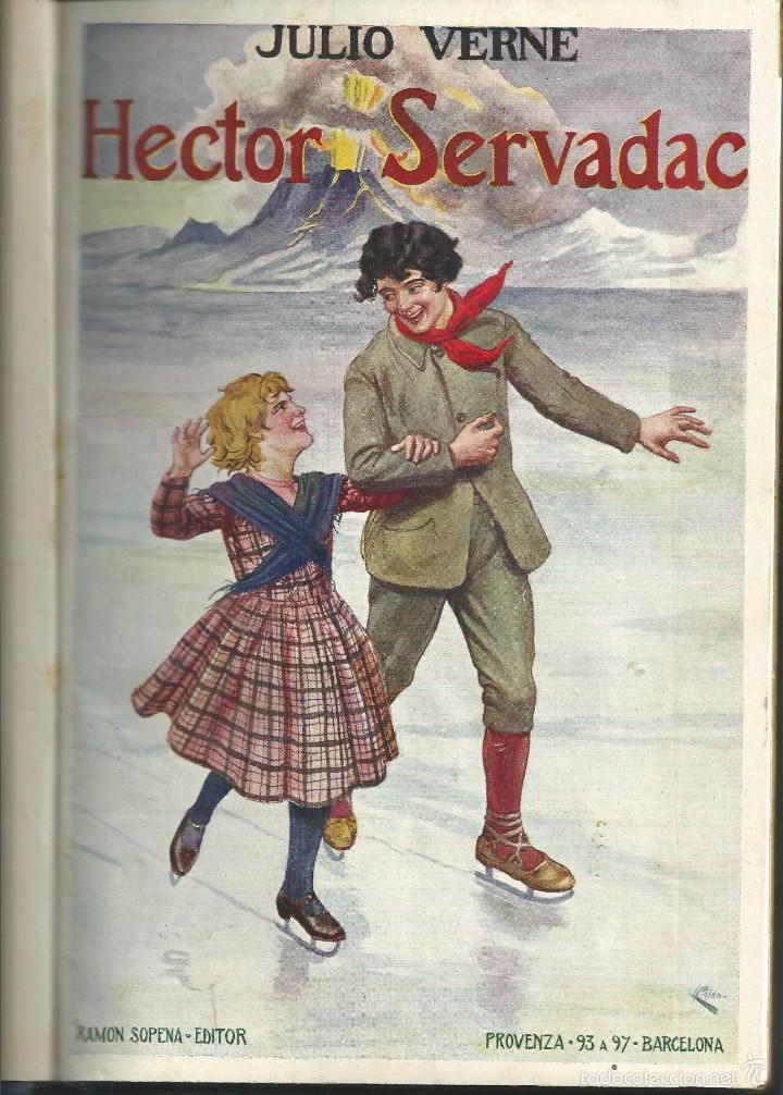 Libros antiguos: HÉCTOR SERVADAC Y MARTIN PAZ . JULIO VERNE. RAMÓN SOPENA, OBRA COMPLETA . BARCELONA 1931. 1ª EDICION - Foto 3 - 55775064