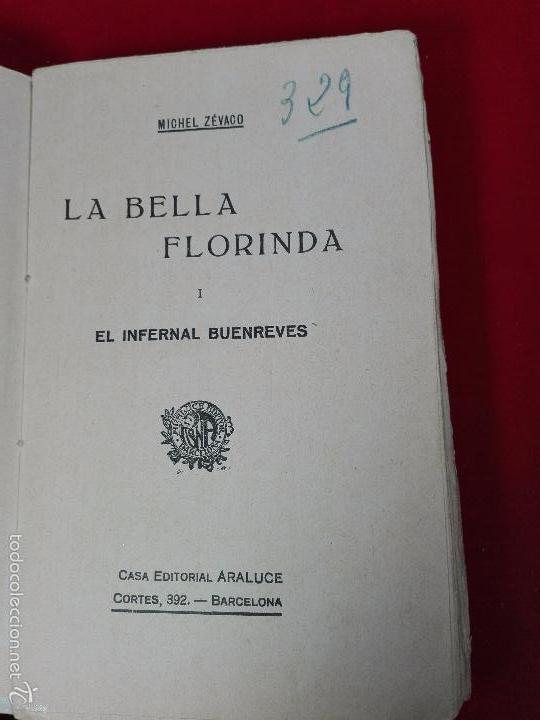 Libros antiguos: LA BELLA FLORINDA - MICHEL ZÉVACO - I - EL INFERNAL BUENREVES - ARALUCE - BARCELONA - - Foto 2 - 56508242