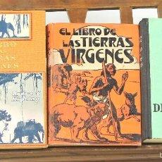 Libros antiguos: 7210 - EL LIBRO DE LAS TIERRAS VÍRGENES. 3 VOLUM(VER DESCRIP). EDI. G. GILI. 1908-1954.. Lote 56735781