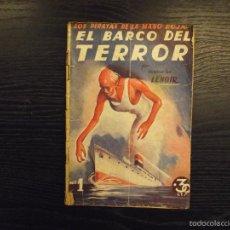 Libros antiguos: LOS PIRATAS DE LA MANO ROJA, EL BARCO DEL TERROR, MAURICE LENOIR, 1934. Lote 56741072