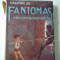 Libros antiguos: HAZAÑAS DE FANTOMAS. EL ABOGADO MISTERIOSO. Lote 56805666