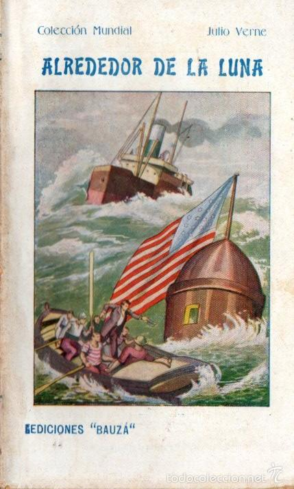 JULIO VERNE : ALREDEDOR DE LA LUNA (BAUZÁ, C. 1930) (Libros antiguos (hasta 1936), raros y curiosos - Literatura - Narrativa - Ciencia Ficción y Fantasía)