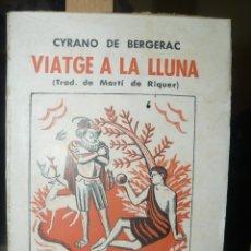 Libros antiguos: YRANO DE BERGERAC 'VIATGE A LA LLUNA' (CATALÒNIA, 1934). TRAD. MARTÍ DE RIQUER. PORTADA F. ALTIMIR.. Lote 57589265