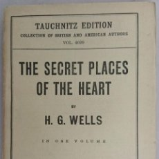 Libros antiguos: H. G. WELLS. THE SECRET PLACES OF THE HEART. LEIPZIG 1925. Lote 57838167