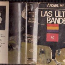 Libros antiguos: LAS ULTIMAS BANDERAS . Lote 59722047