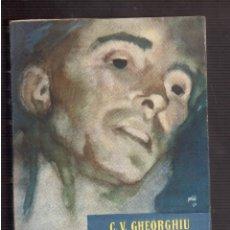 Libros antiguos: LA HORA VEINTICINCO G.V. GHEORGHIU. Lote 59749056