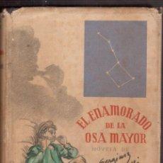 Libros antiguos: EL ENAMORADO DE LA OSA MAYOR. Lote 186302231