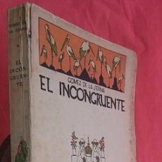Libros antiguos: 1922 * EL INCONGRUENTE * RAMON GOMEZ DE LA SERNA * COLECCIÓN LOS HUMORISTAS. Lote 60109383