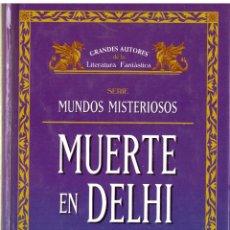 Libros antiguos: GRANDES AUTORES DE LA LITERATURA FANTASTICA: MUERTE EN DELHI (SERIE MUNDOS MISTERIOSOS) - GARY GYGAX. Lote 61987368
