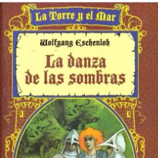 Libros antiguos: NOVELA LA DANZA DE LAS SOMBRAS - WOLFGANG ESCHENLOH; LA TORRE Y EL MAR, Nº 12, ED. EVEREST. Lote 179264521