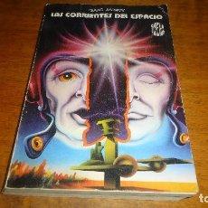 Libros antiguos: ISAAC ASIMOV - LAS CORRIENTES DEL EPACIO. Lote 98238456