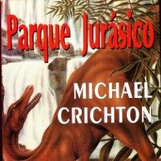 Libros antiguos: PARQUE JURASICO. MICHAEL CRICHTON. PLAZA & JANES. Lote 64802587