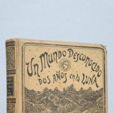 Libros antiguos: 1898.- UN MUNDO DESCONOCIDO. DOS AÑOS EN LA LUNA. PIERRE SELENES. MONTANER Y SIMON EDITORES. Lote 67878561