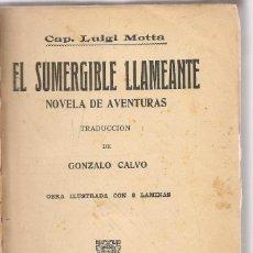 Libros antiguos: MOTTA,LUIGI ,EL SUMERGIBLE LLAMEANTE. TRAD GONZALO CALVO . Lote 68156225