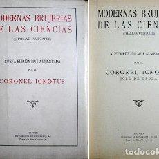 """Libros antiguos: ELOLA, J. DE (""""CORONEL IGNOTUS""""). MODERNAS BRUJERÍAS DE LAS CIENCIAS. CHARLAS VULGARES. (H. 1924).. Lote 73137403"""