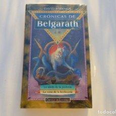 Libros antiguos: CRONICAS DE BELGARATH I-II, LA SENDA DE LA PROFECÍA Y LA REINA DE LA HECHICERÍA. NUEVO, PRECINTADO.. Lote 74090827