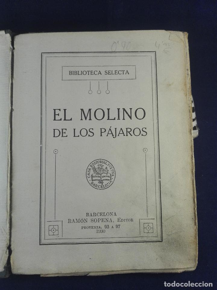 Libros antiguos: EL MOLINO DE LOS PÁJAROS - RAMON SOPENA - BIBLIOTECA SELECTA - BARCELONA - 1930 - - Foto 2 - 75570467