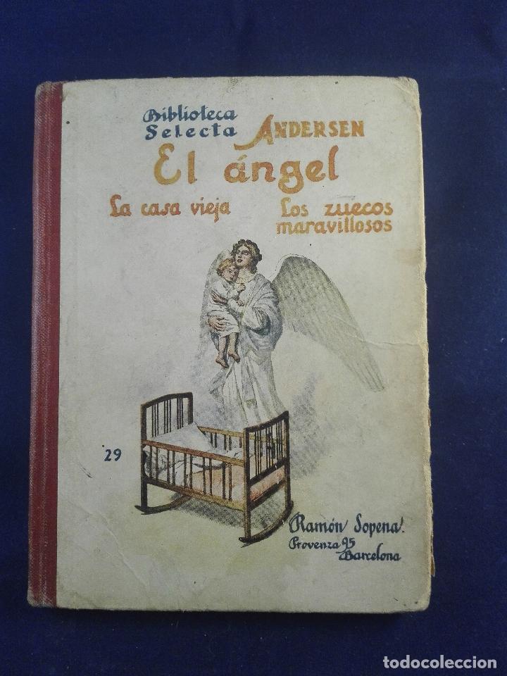 EL ANGEL - LA CASA VIEJA - LOS ZUECOS MARAVILLOSOS - ANDERSEN - BIBLIOTECA SELECTA - SOPENA - (Libros antiguos (hasta 1936), raros y curiosos - Literatura - Narrativa - Ciencia Ficción y Fantasía)