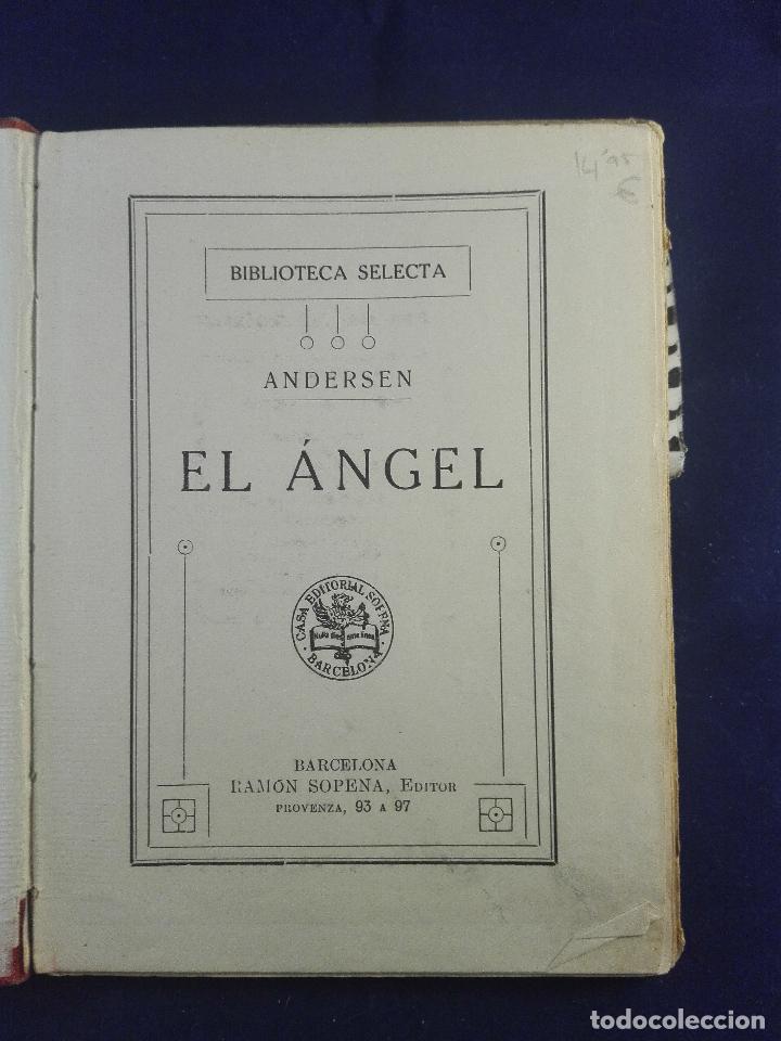 Libros antiguos: EL ANGEL - LA CASA VIEJA - LOS ZUECOS MARAVILLOSOS - ANDERSEN - BIBLIOTECA SELECTA - SOPENA - - Foto 2 - 75570639