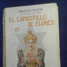 Libros antiguos: EL CANASTILLO DE LAS FLORES - CRISTOBAL SCHMID - BIBLIOTECA SELECTA - SOPENA - BARCELONA - 1942 -. Lote 75571303
