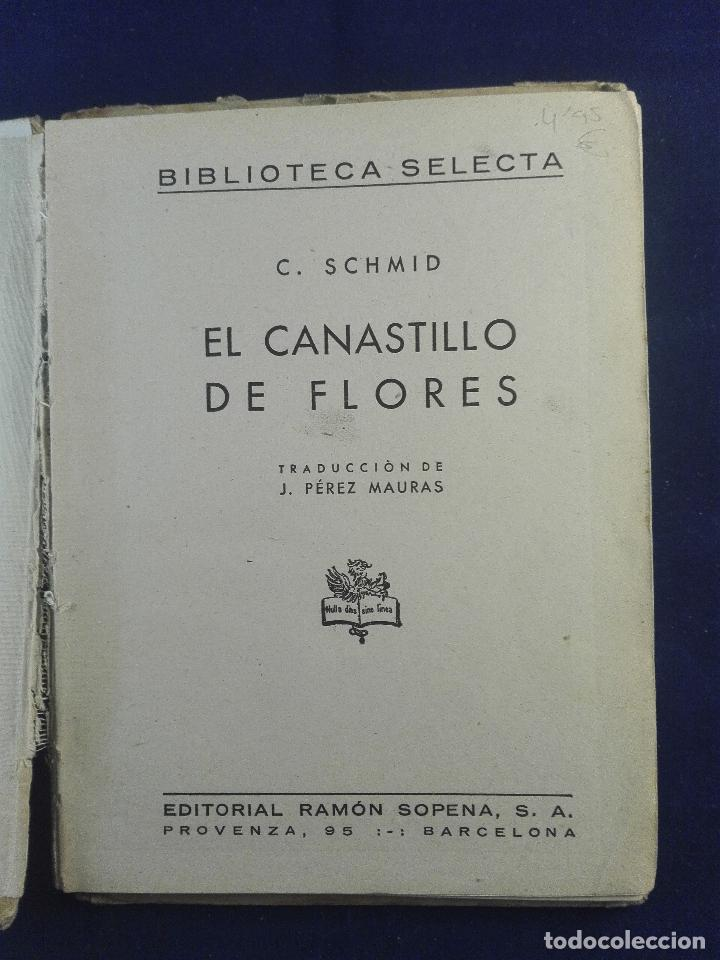 Libros antiguos: EL CANASTILLO DE LAS FLORES - CRISTOBAL SCHMID - BIBLIOTECA SELECTA - SOPENA - BARCELONA - 1942 - - Foto 2 - 75571303
