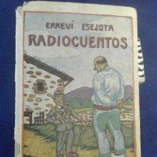 Libros antiguos: RADIO CUENTOS - ERREVI ESEJOTA - EL MENSAJERO DEL CORAZÓN DE JESUS - BILBAO - 1935 -. Lote 75571415