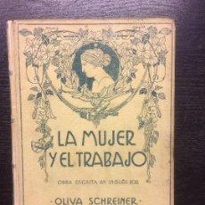 Libros antiguos: LA MUJER Y EL TRABAJO, OLIVA SCHREINER, MONTANER Y SIMON. Lote 77239173