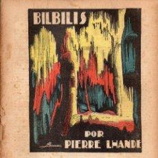 Libros antiguos: PIERRE LHANDE : BILBILIS (LECTURAS PARA TODOS, 1934). Lote 81195456