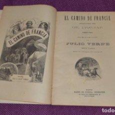 Libros antiguos: VINTAGE - ANTIGUO LIBRO - JULIO VERNE - SAENZ DE JUBERA - EL CAMINO DE FRANCIA, 1ª Y 2ª PARTE - 30'S. Lote 81709908