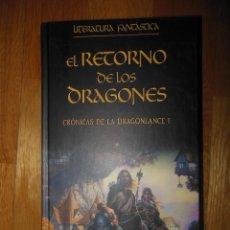 Libros antiguos: EL RETORNO DE LOS DRAGONES, CRONICAS DE LA DRAGONLANCE 1. Lote 85346848