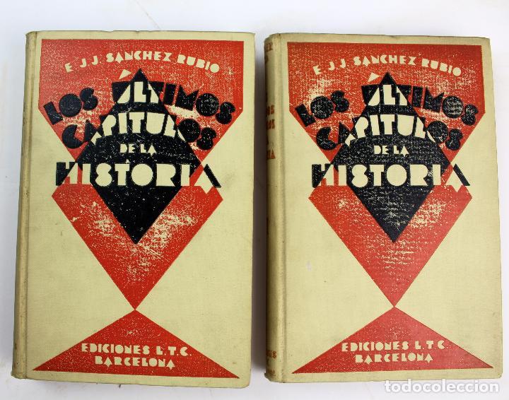 L-3569.LOS ÚLTIMOS CAPÍTULOS DE LA HISTORIA. E.J.J. SÁNCHEZ RUBIO. 2 TOMOS. BARCELONA 1930. (Libros antiguos (hasta 1936), raros y curiosos - Literatura - Narrativa - Ciencia Ficción y Fantasía)