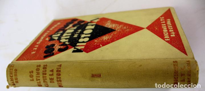 Libros antiguos: L-3569.LOS ÚLTIMOS CAPÍTULOS DE LA HISTORIA. E.J.J. SÁNCHEZ RUBIO. 2 TOMOS. BARCELONA 1930. - Foto 2 - 86365996