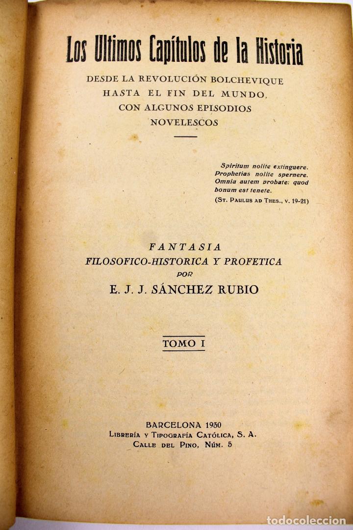 Libros antiguos: L-3569.LOS ÚLTIMOS CAPÍTULOS DE LA HISTORIA. E.J.J. SÁNCHEZ RUBIO. 2 TOMOS. BARCELONA 1930. - Foto 3 - 86365996