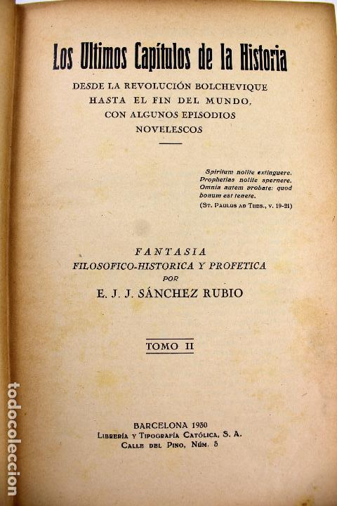 Libros antiguos: L-3569.LOS ÚLTIMOS CAPÍTULOS DE LA HISTORIA. E.J.J. SÁNCHEZ RUBIO. 2 TOMOS. BARCELONA 1930. - Foto 7 - 86365996