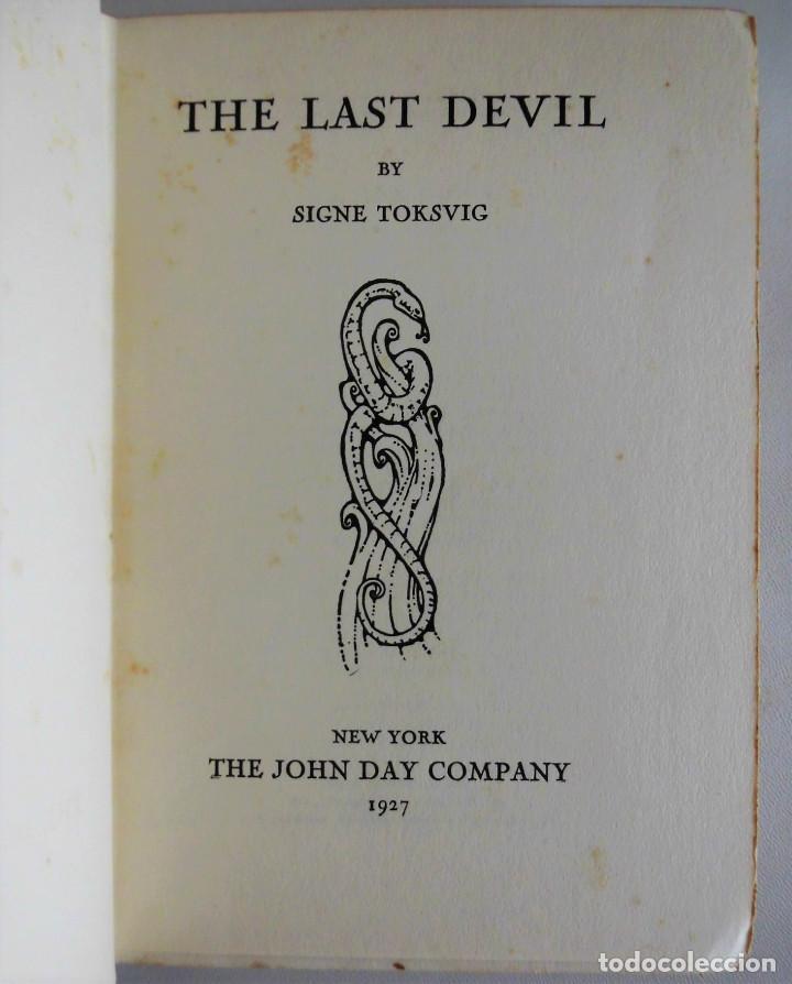 Libros antiguos: PRIMERA EDICIÓN (AÑO 1927): THE LAST DEVIL - SIGNE TOKSVIG - Foto 2 - 89867160