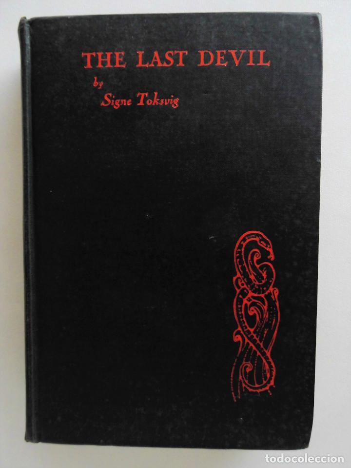 Libros antiguos: PRIMERA EDICIÓN (AÑO 1927): THE LAST DEVIL - SIGNE TOKSVIG - Foto 5 - 89867160