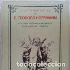 Libros antiguos: CUENTOS FANTASTICOS DE E.TEODORO HOFFMANN - MONTENA. ED. MONDADORI 1988. Lote 92341650