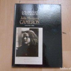 Libros antiguos: LOS GRANDES FOTOGRAFOS. EDICIONES ORBIS. DAVID JULIA MARGARET CAMERON 60PP 1984. Lote 93146720