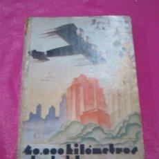 Libros antiguos: 40000 KILOMETROS A BORDO DEL AEROPLANO FANTASMA JESUS DE ARAGON PRIMERA EDICION 1931. Lote 94077885