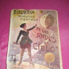 Libros antiguos: BIBLIOTECA NOVELESCO CIENTIFICA VIAJES PLANETARIOS EN S XXII DE LOS ANDES AL CIELO CORONEL IGNOTUS. Lote 94129090