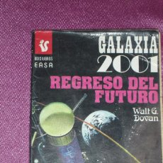 Libros antiguos: GALAXIA 2001 REGRESO AL FUTURO WALT G DOVAN 1978 EASA . Lote 94971355