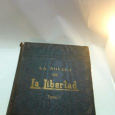 Libros antiguos: LA NOVELA DE LA LIBERTAD - EMILIO ERCKMANN Y ALEJANDRO CHATRAIN - TOMO I - AÑOS 20 -. Lote 95165591