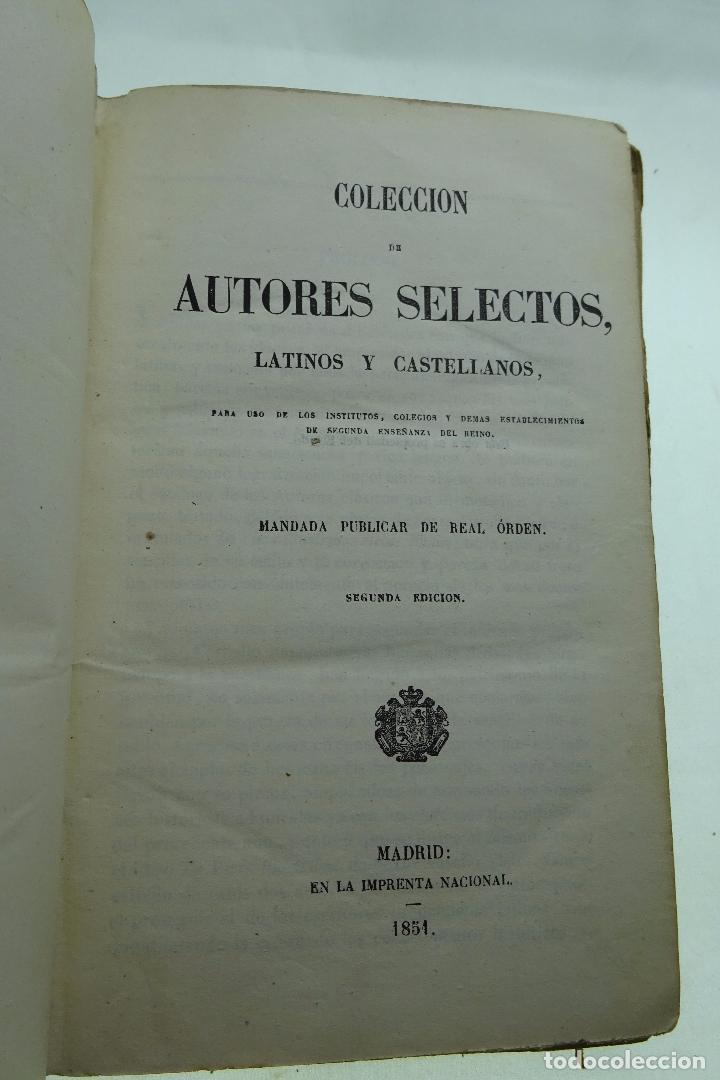 Libros antiguos: COLECCION DE AUTORES SELECTOS, LATINOS Y CASTELLANOS - TOMO II - EN CASTELLANO - MADRID - 1851 - - Foto 4 - 95430519