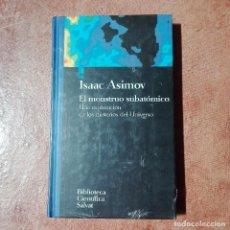 Libros antiguos: EL MONSTRUO SUBATÓMICO ISAAC ASIMOV BIBLIOTECA CIENTÍFICA SALVAT NUEVO PRECINTADO. Lote 95872111