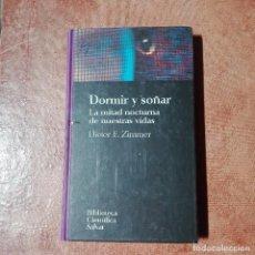 Libros antiguos: DORMIR Y SOÑAR DIETER E. ZIMMER BIBLIOTECA CIENTÍFICA SALVAT NUEVO PRECINTADO. Lote 95872423