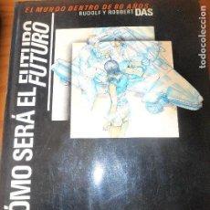Libros antiguos: COMO SERA EL FUTURO, EL MUNDO DENTRO DE 80 AÑOS- RUDOLF Y ROBBERT DAS- LIBRO GRAN FORMATO -. Lote 96218519