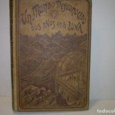 Libros antiguos: UN MUNDO DESCONOCIDO. DOS AÑOS EN LA LUNA....SIGLO XIX.. Lote 97133107
